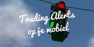 Trading alerts op je mobiel